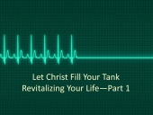Let Christ Refill Your Tank
