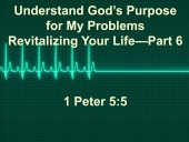 Understand God's Purpose for My Problems