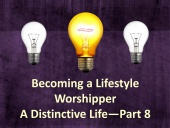 Becoming a Lifestyle Worshipper
